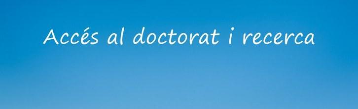 5. Accés al doctorat i recerca